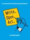 Write Open Act An Intentional Life Planning Workbook