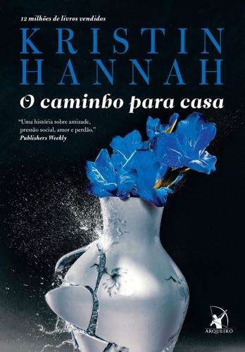 Kristin Hannah - O caminho para casa