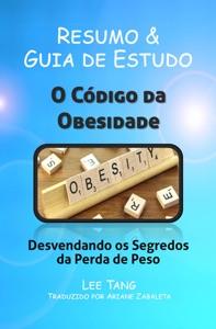 Resumo & Guia De Estudo: O Código Da Obesidade - Desvendando Os Segredos Da Perda De Peso