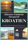 Discover Entdecke Decouvrir Kroatien