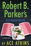 Robert B Parkers Old Black Magic