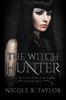 Nicole R. Taylor - The Witch Hunter (Book One in the Witch Hunter Saga)  artwork