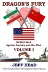 Dragons Fury World War Against America And The West - Volume I