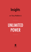 Insights on Tony Robbins's Unlimited Power by Instaread
