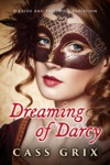Dreaming Of Darcy  A Pride And Prejudice Variation