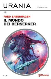 Il mondo dei Berserker (Urania)