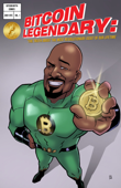 Bitcoin Legendary: The Truth About The Most Revolutionary Asset Of Our Lifetime