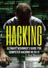 Hacking: Ultimate Beginner's Guide For Computer Hacking In 2018 And Beyond