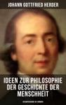 Ideen Zur Philosophie Der Geschichte Der Menschheit Gesamtausgabe In 4 Bnden