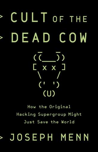Cult of the Dead Cow - Joseph Menn