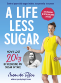 A Life Less Sugar: The best-selling sugar-free diet
