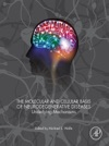 The Molecular And Cellular Basis Of Neurodegenerative Diseases