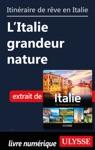 Itinraires De Rve En Italie - LItalie Grandeur Nature