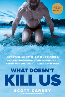 What Doesn't Kill Us - Scott Carney book