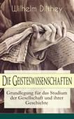 Die Geisteswissenschaften - Grundlegung für das Studium der Gesellschaft und ihrer Geschichte Book Cover