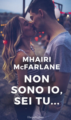 Mhairi McFarlane - Non sono io, sei tu