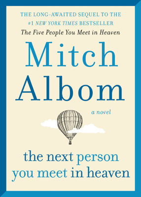Mitch Albom - The Next Person You Meet in Heaven book