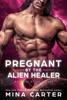 Mina Carter - Pregnant by the Alien Healer artwork