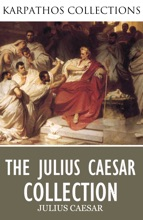 The Complete Julius Caesar Collection
