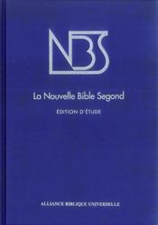 La Nouvelle Bible Segond - Edition d'étude