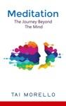 Meditation The Journey Beyond The Mind