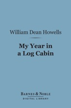 My Year In A Log Cabin (Barnes & Noble Digital Library)
