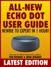 All-New Echo Dot User Guide Newbie To Expert In 1 Hour