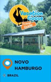 VACATION GOOSE TRAVEL GUIDE NOVO HAMBURGO BRAZIL