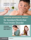 Cognitive-Behavioral Therapy For AvoidantRestrictive Food Intake Disorder