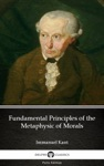 Fundamental Principles Of The Metaphysic Of Morals By Immanuel Kant - Delphi Classics Illustrated