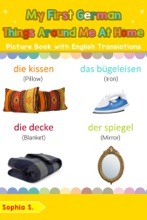 My First German Things Around Me at Home Picture Book with English Translations