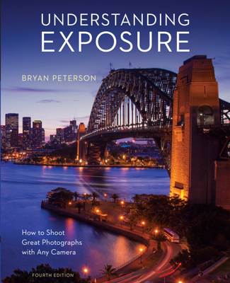 Understanding Exposure, Fourth Edition - Bryan Peterson book