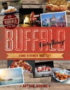 Buffalo Everything A Guide To Eating In The Nickel City