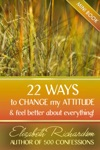 22 Ways To Change My Attitude And Feel Better About Everything