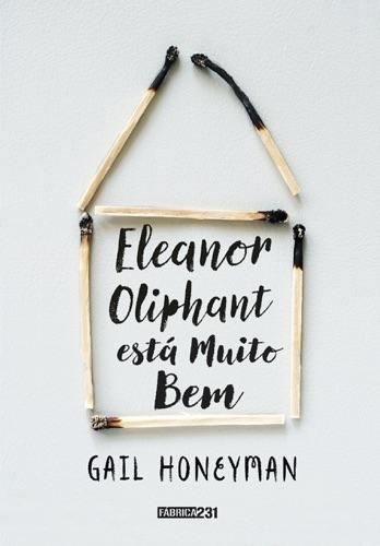 Gail Honeyman - Eleanor Oliphant está muito bem