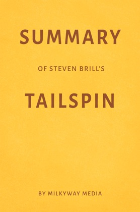 Summary of Steven Brill's Tailspin by Milkyway Media image