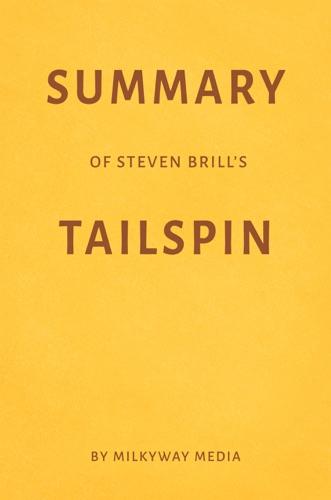 Milkyway Media - Summary of Steven Brill's Tailspin by Milkyway Media