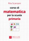 Corso di matematica per la scuola primaria Book Cover