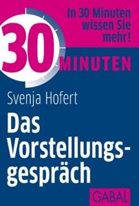 30 Minuten Das Vorstellungsgespräch da Svenja Hofert