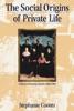 The Social Origins Of Private Life