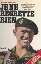 Je ne regrette rien : la poignante histoire des légionnaires parachutistes du 1er R.E.P.