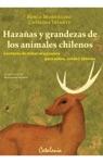 Hazaas Y Grandezas De Los Animales Chilenos