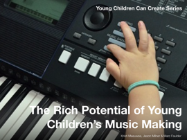 The Rich Potential of Young Children's Music Making book