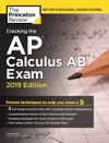 Cracking The AP Calculus AB Exam 2019 Edition