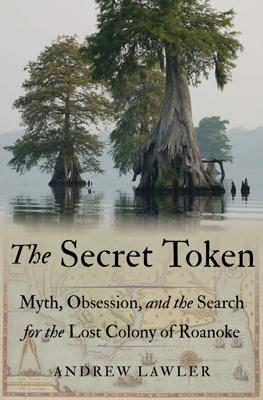 The Secret Token - Andrew Lawler book