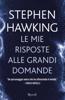 Le mie risposte alle grandi domande - Stephen W. Hawking