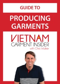 GUIDE TO PRODUCING GARMENTS IN VIETNAM