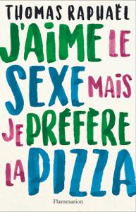 J'aime le sexe mais je préfère la pizza La couverture du livre martien