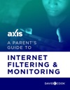 A Parents Guide To Internet Filtering And Monitoring