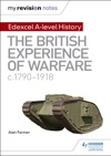 My Revision Notes Edexcel A Level History The British Experience Of Warfare C1790-1918